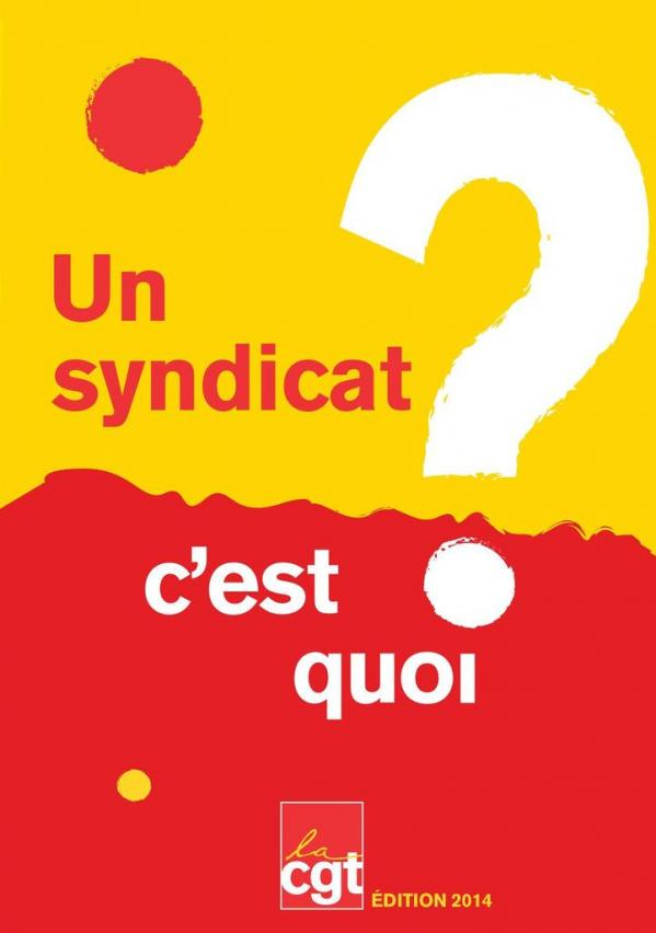 Ob 2adfe9 1 brochure cgt un syndicat c est quo